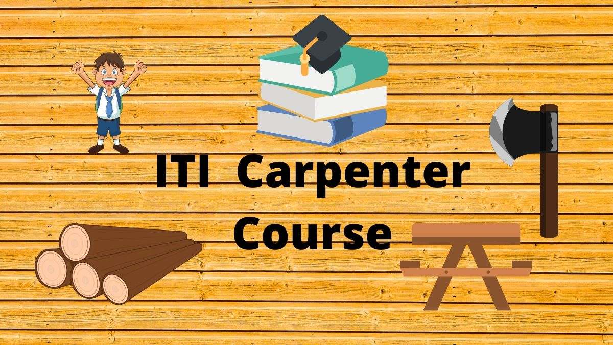 ITI Carpenter Course Details