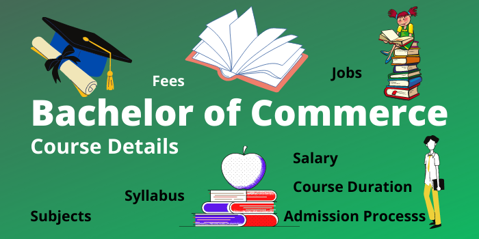 BCom Full form, bachelor of commerce course details